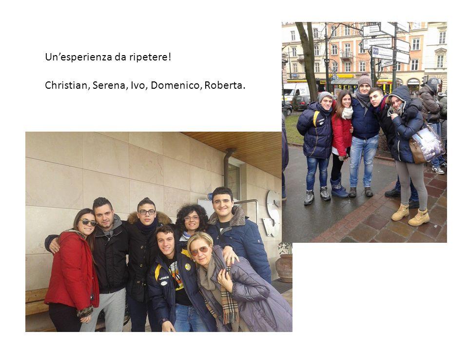 Un'esperienza da ripetere! Christian, Serena, Ivo, Domenico, Roberta.