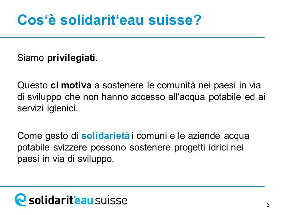 3 Cos'è solidarit'eau suisse. Siamo privilegiati.