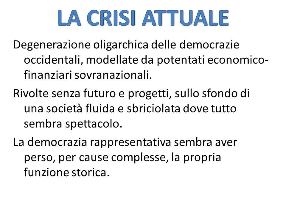 Degenerazione oligarchica delle democrazie occidentali, modellate da potentati economico- finanziari sovranazionali.