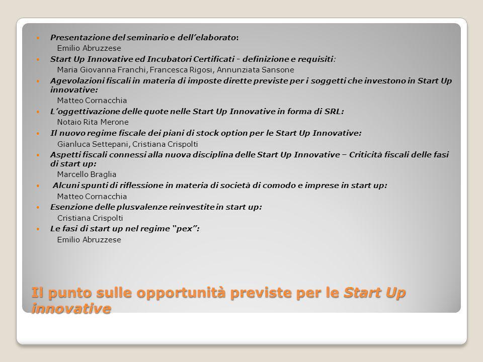 Il punto sulle opportunità previste per le Start Up innovative Le fasi di Start Up nel regime pex : Emilio Abruzzese Il punto sulle opportunità previste per le Start Up innovative Circolare Agenzia delle Entrate n.