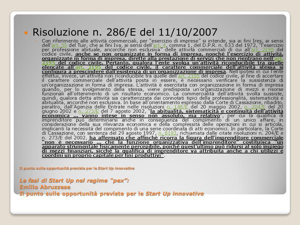 Il punto sulle opportunità previste per le Start Up innovative Le fasi di Start Up nel regime pex : Emilio Abruzzese Il punto sulle opportunità previste per le Start Up innovative Risoluzione n.