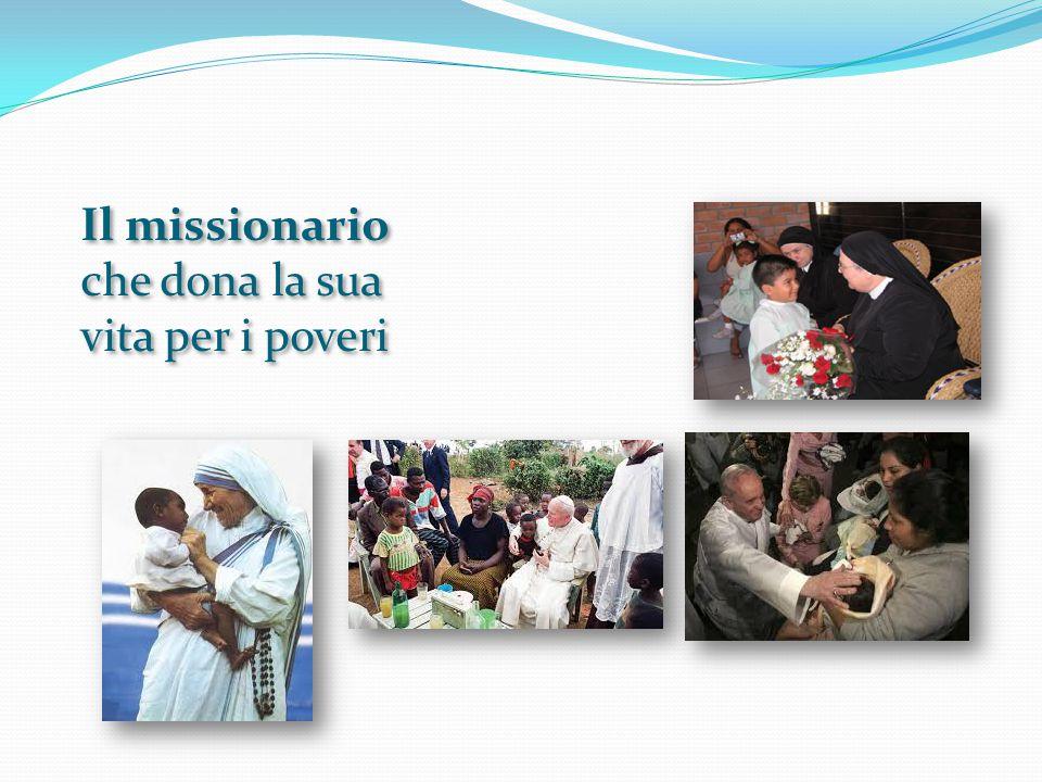 Il missionario che dona la sua vita per i poveri