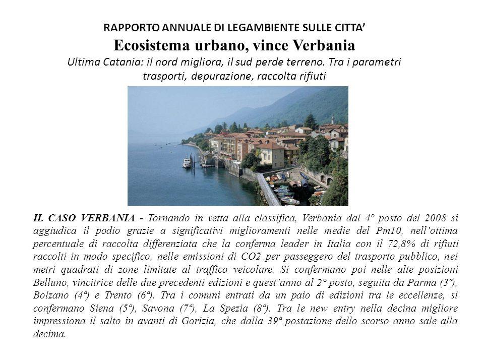 RAPPORTO ANNUALE DI LEGAMBIENTE SULLE CITTA' Ecosistema urbano, vince Verbania Ultima Catania: il nord migliora, il sud perde terreno.
