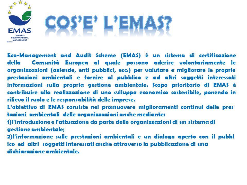 Eco-Management and Audit Scheme (EMAS) è un sistema di certificazione della Comunità Europea al quale possono aderire volontariamente le organizzazioni (aziende, enti pubblici, ecc.) per valutare e migliorare le proprie prestazioni ambientali e fornire al pubblico e ad altri soggetti interessati informazioni sulla propria gestione ambientale.