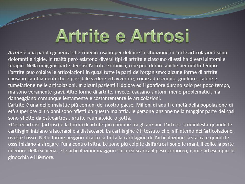 Artrite è una parola generica che i medici usano per definire la situazione in cui le articolazioni sono doloranti e rigide, in realtà però esistono diversi tipi di artrite e ciascuno di essi ha diversi sintomi e terapie.