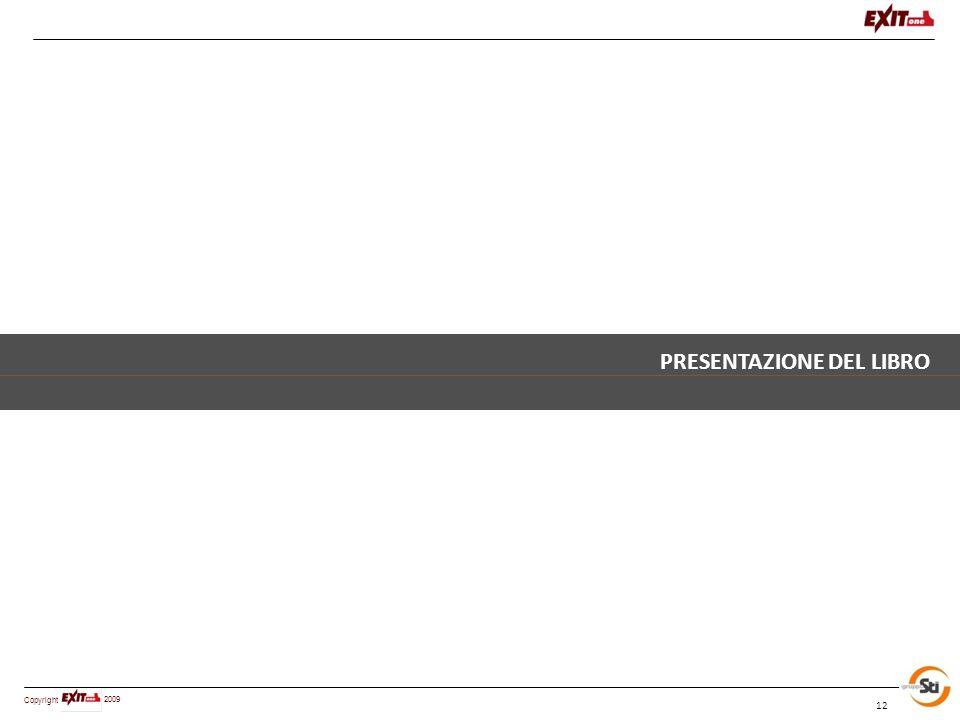 Copyright 2009 12 PRESENTAZIONE DEL LIBRO