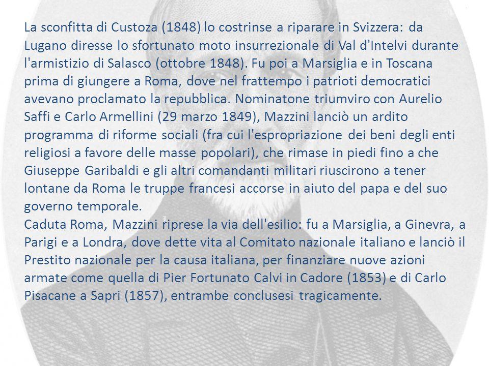 La sconfitta di Custoza (1848) lo costrinse a riparare in Svizzera: da Lugano diresse lo sfortunato moto insurrezionale di Val d'Intelvi durante l'arm