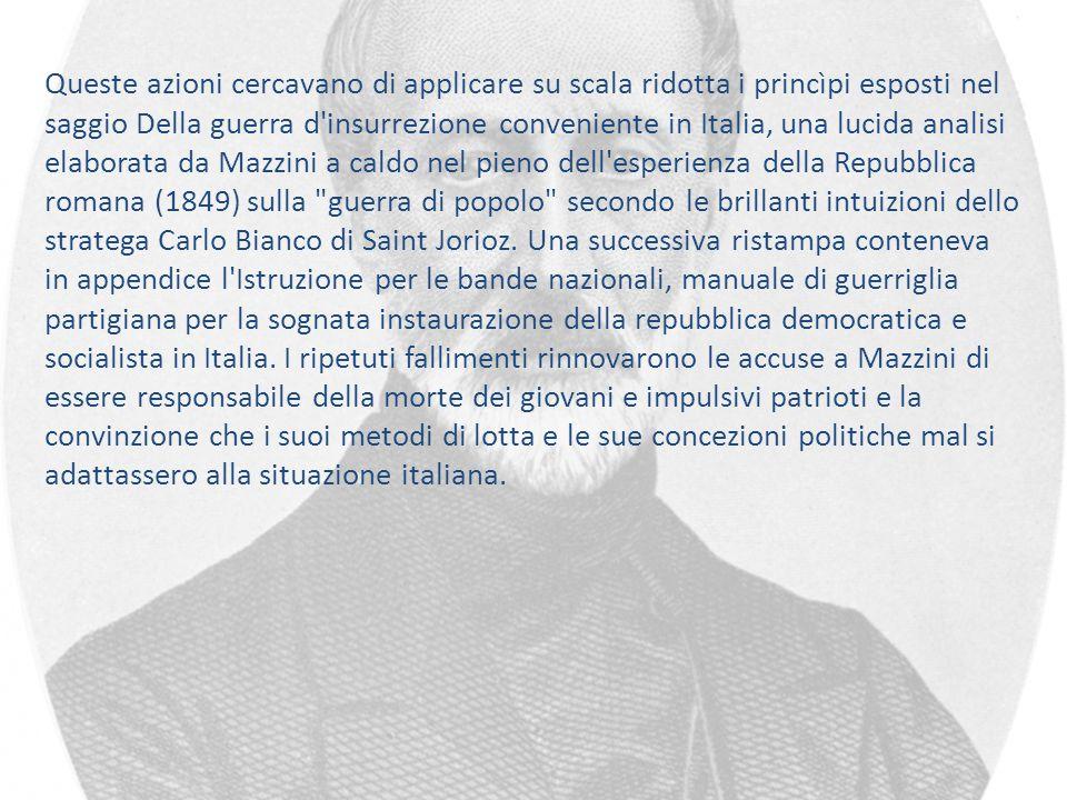 Queste azioni cercavano di applicare su scala ridotta i princìpi esposti nel saggio Della guerra d'insurrezione conveniente in Italia, una lucida anal