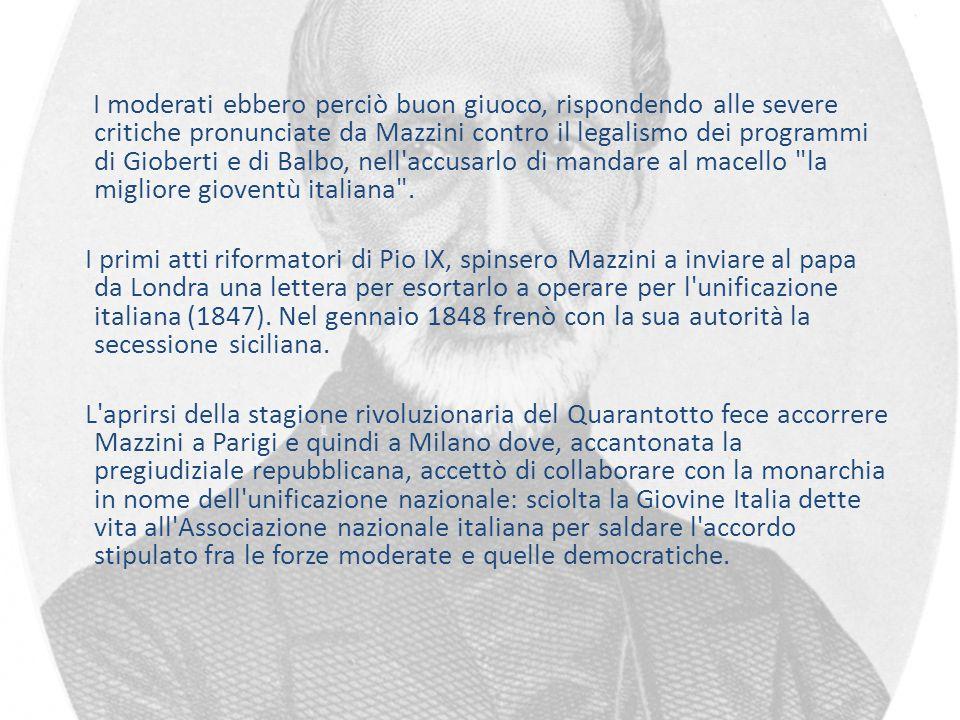 I moderati ebbero perciò buon giuoco, rispondendo alle severe critiche pronunciate da Mazzini contro il legalismo dei programmi di Gioberti e di Balbo