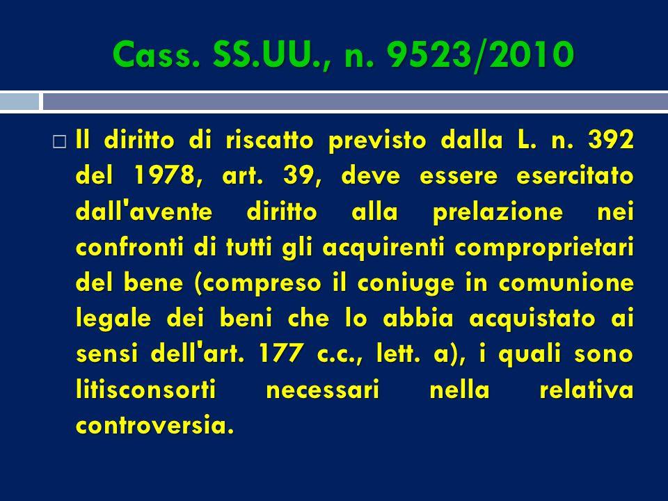 Cass. SS.UU., n. 9523/2010  In ipotesi di litisconsorzio necessario, l'integrazione del contraddittorio prevista dall'art. 102 c.p.c., comma 2, ha ef