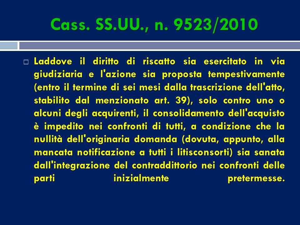 Cass. SS.UU., n. 9523/2010  Il diritto di riscatto previsto dalla L. n. 392 del 1978, art. 39, deve essere esercitato dall'avente diritto alla prelaz