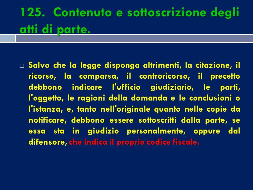 REQUISITI DI CONTENUTO-FORMA DELLA CITAZIONE 1) indicazione del giudice; 2) indicazione delle parti (con codice fiscale*); * d.l. 29.12.2009 n. 193, c