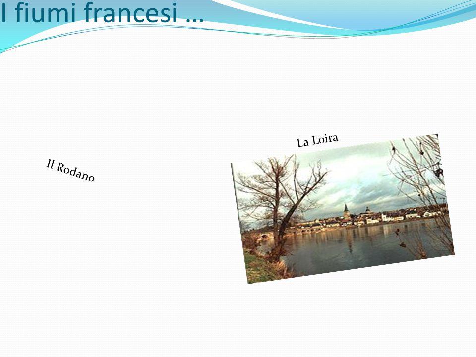 I fiumi francesi … La Loira Il Rodano