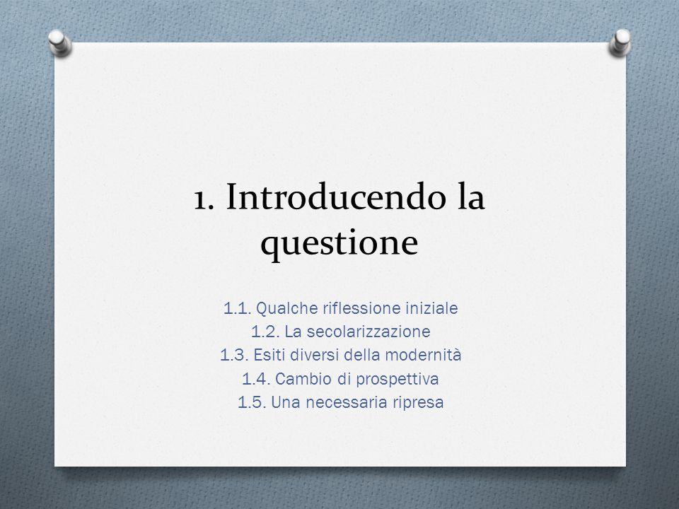 1.Introducendo la questione 1.1. Qualche riflessione iniziale 1.2.
