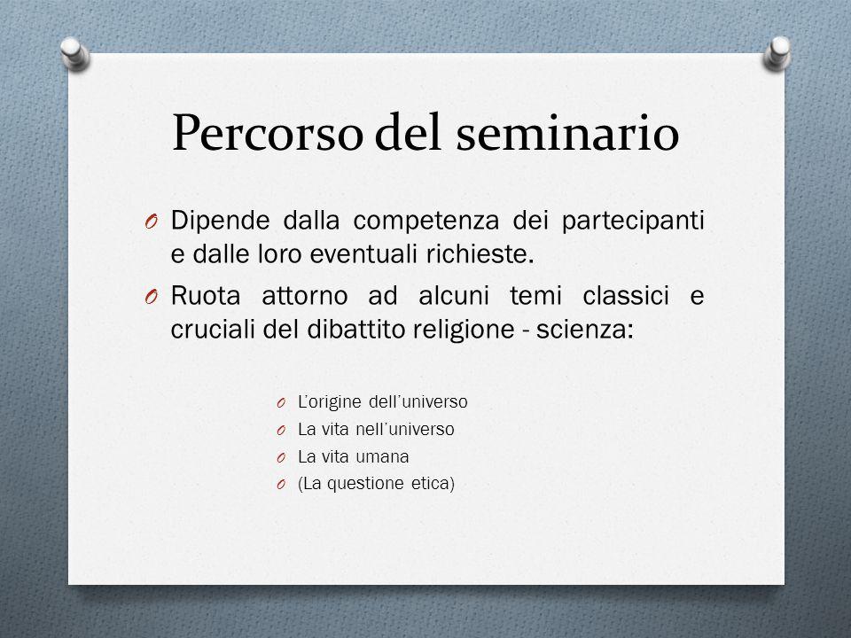 Percorso del seminario O Dipende dalla competenza dei partecipanti e dalle loro eventuali richieste.