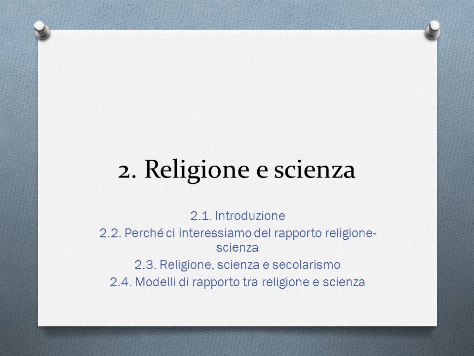 2.Religione e scienza 2.1. Introduzione 2.2.