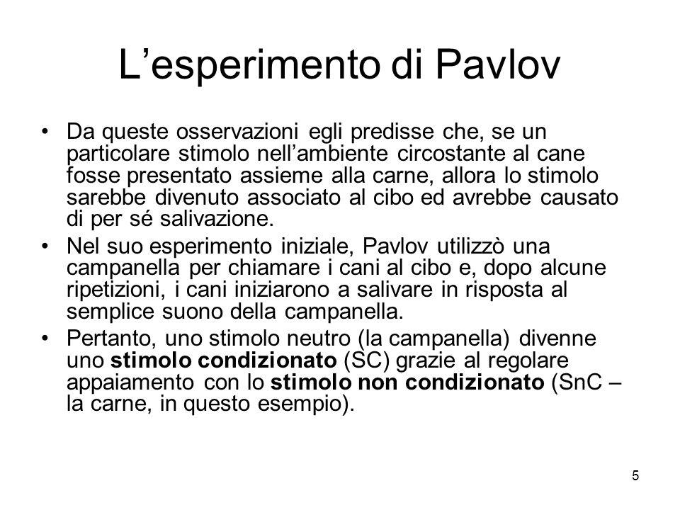 6 L'esperimento di Pavlov Pavlov denominò questa relazione appresa come riflesso condizionato (oggi è chiamata Risposta Condizionata).