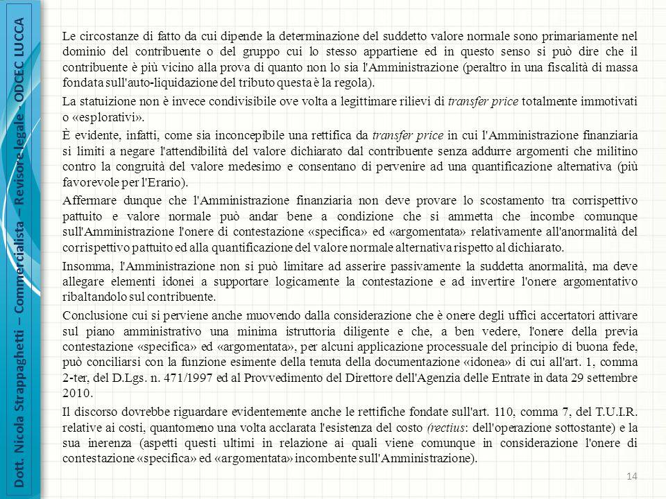 Dott. Nicola Strappaghetti – Commercialista – Revisore legale - ODCEC LUCCA Le circostanze di fatto da cui dipende la determinazione del suddetto valo