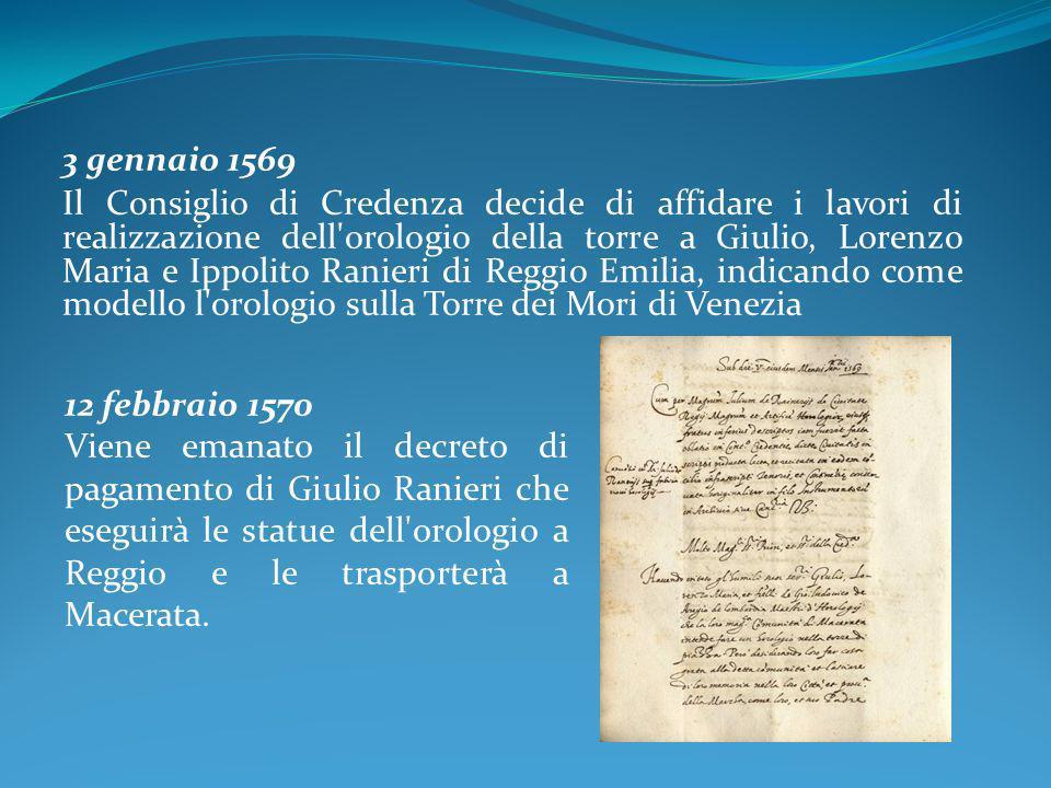 3 gennaio 1569 Il Consiglio di Credenza decide di affidare i lavori di realizzazione dell'orologio della torre a Giulio, Lorenzo Maria e Ippolito Rani