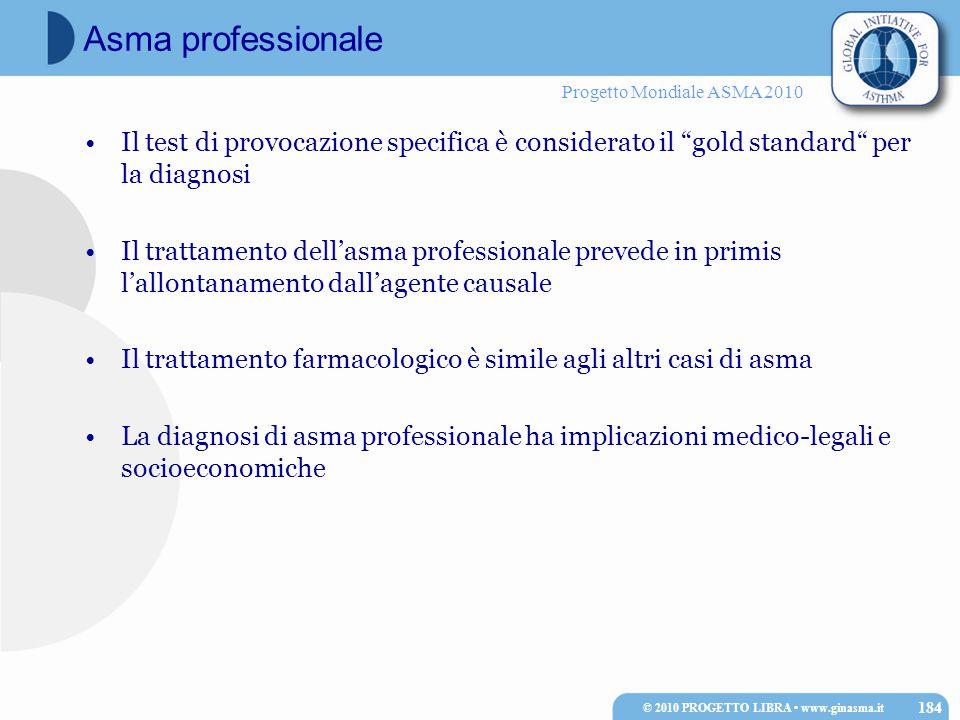 """Progetto Mondiale ASMA 2010 Il test di provocazione specifica è considerato il """"gold standard"""" per la diagnosi Il trattamento dell'asma professionale"""