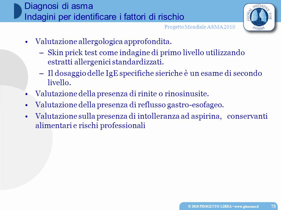 Progetto Mondiale ASMA 2010 Valutazione allergologica approfondita. –Skin prick test come indagine di primo livello utilizzando estratti allergenici s