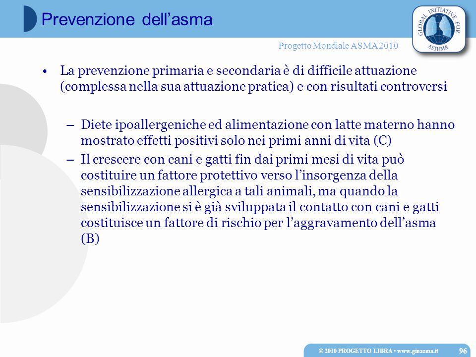 Progetto Mondiale ASMA 2010 La prevenzione primaria e secondaria è di difficile attuazione (complessa nella sua attuazione pratica) e con risultati co