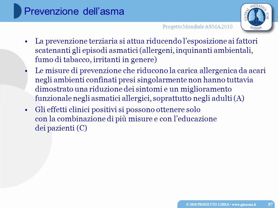 Progetto Mondiale ASMA 2010 La prevenzione terziaria si attua riducendo l'esposizione ai fattori scatenanti gli episodi asmatici (allergeni, inquinant