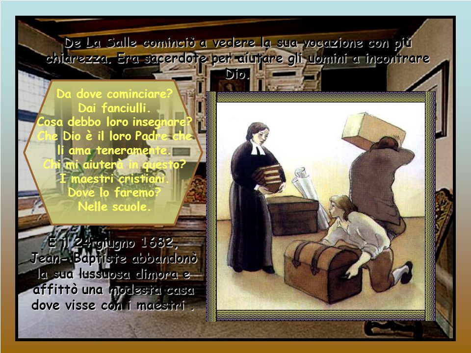 Di fronte all'opposizione dei suoi familiari, Jean-Baptiste non voleva tradire Dio.