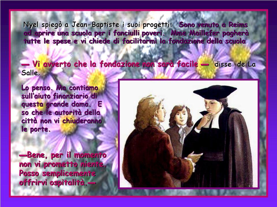 Una mattina di marzo 1679 un incontro cambiò il corso della vita del giovane prete.