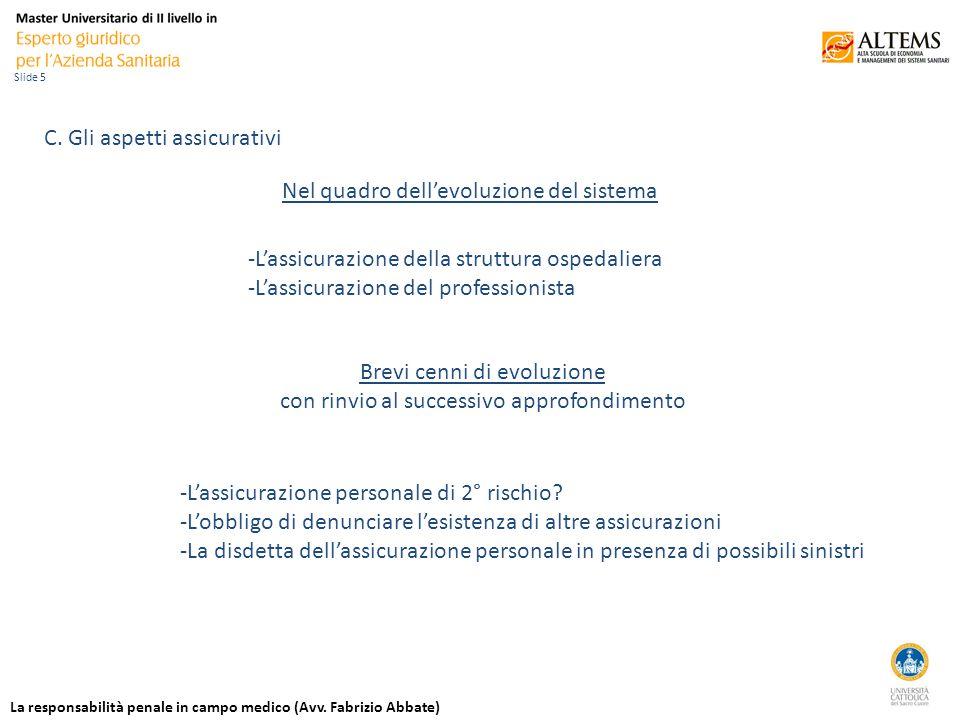 La responsabilità penale in campo medico (Avv. Fabrizio Abbate) Slide 5 C.