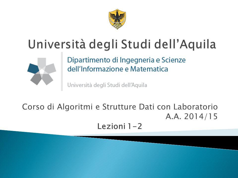 Corso di Algoritmi e Strutture Dati con Laboratorio A.A. 2014/15 Lezioni 1-2