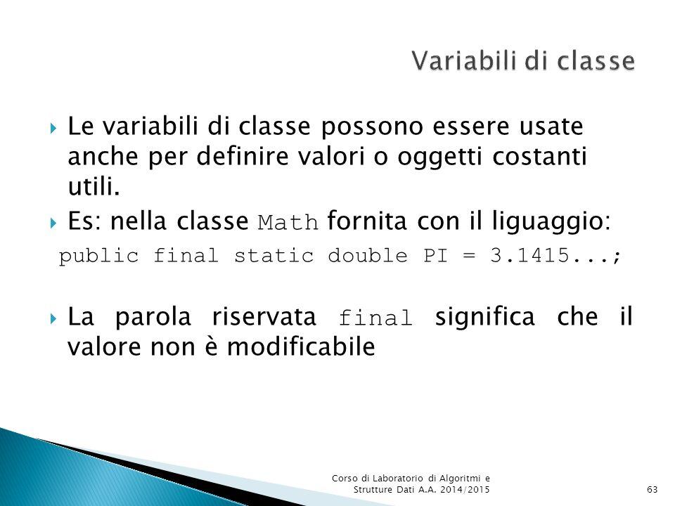  Le variabili di classe possono essere usate anche per definire valori o oggetti costanti utili.