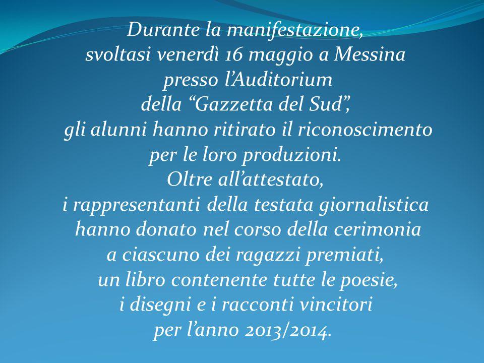 """Durante la manifestazione, svoltasi venerdì 16 maggio a Messina presso l'Auditorium della """"Gazzetta del Sud"""", gli alunni hanno ritirato il riconoscime"""