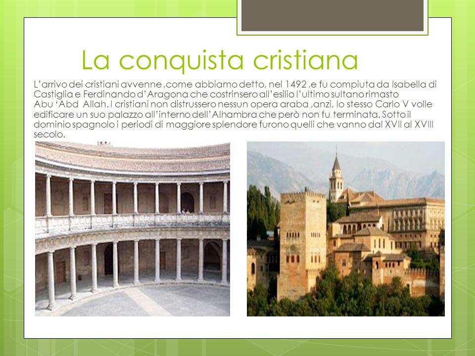 La conquista cristiana L'arrivo dei cristiani avvenne,come abbiamo detto, nel 1492,e fu compiuta da Isabella di Castiglia e Ferdinando d'Aragona che c