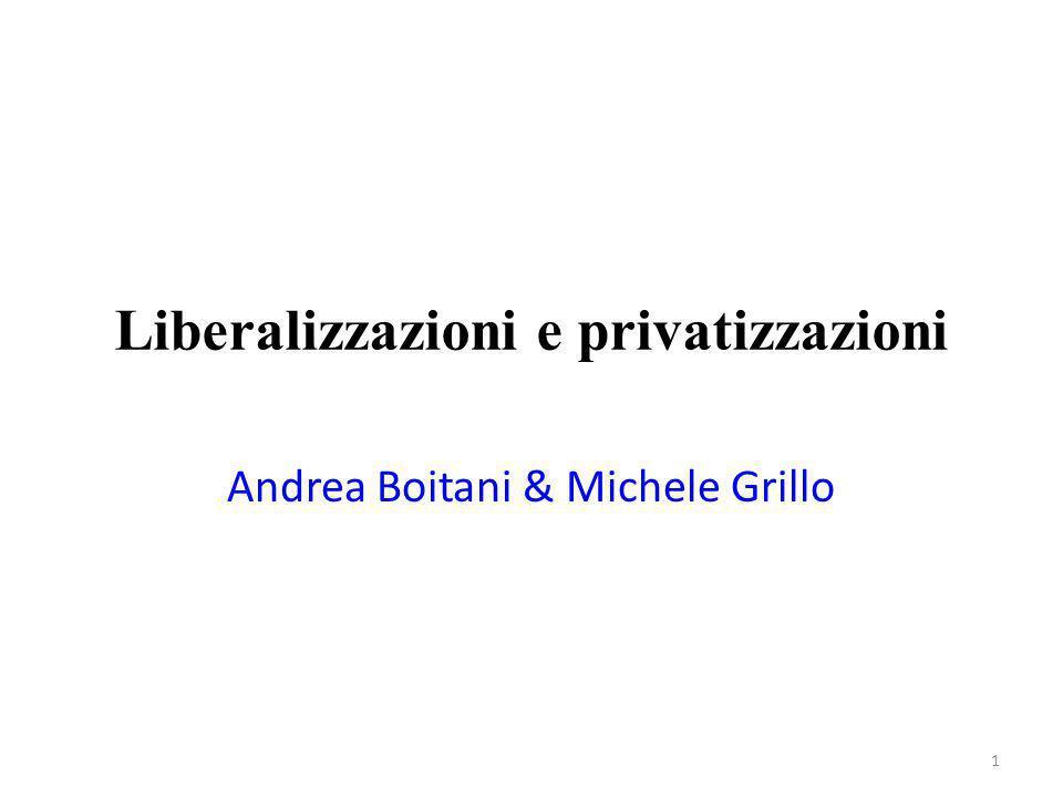 Liberalizzazioni e privatizzazioni Andrea Boitani & Michele Grillo 1