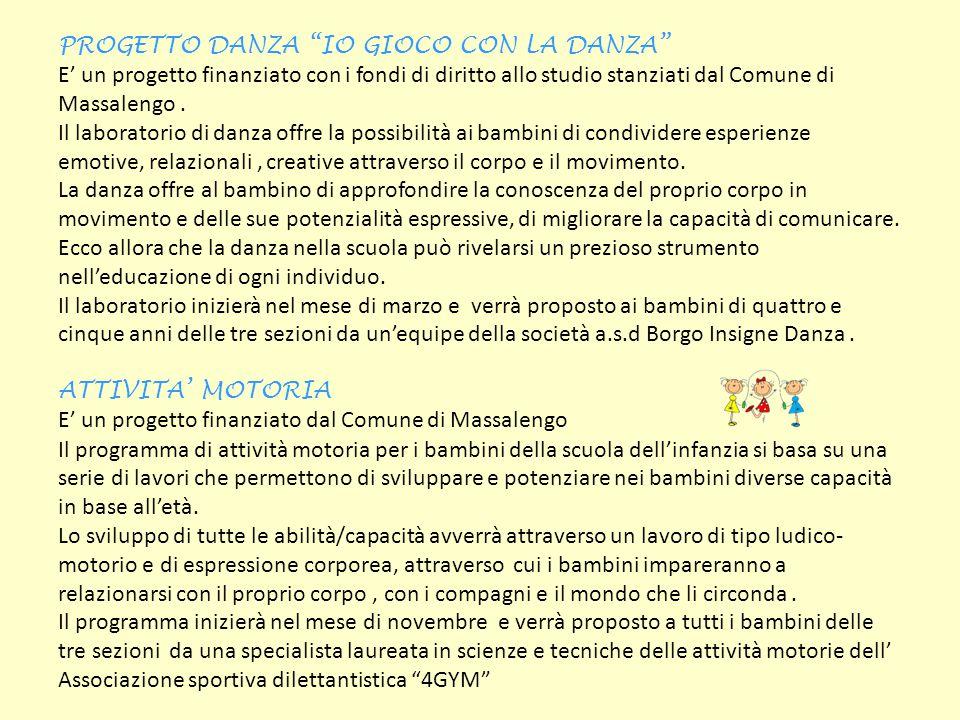 PROGETTO DANZA IO GIOCO CON LA DANZA E' un progetto finanziato con i fondi di diritto allo studio stanziati dal Comune di Massalengo.