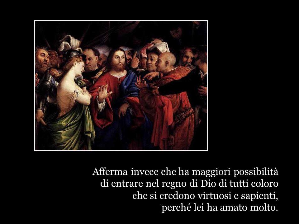 Gesù non dice: è una prostituta, schiava del suo vizio.