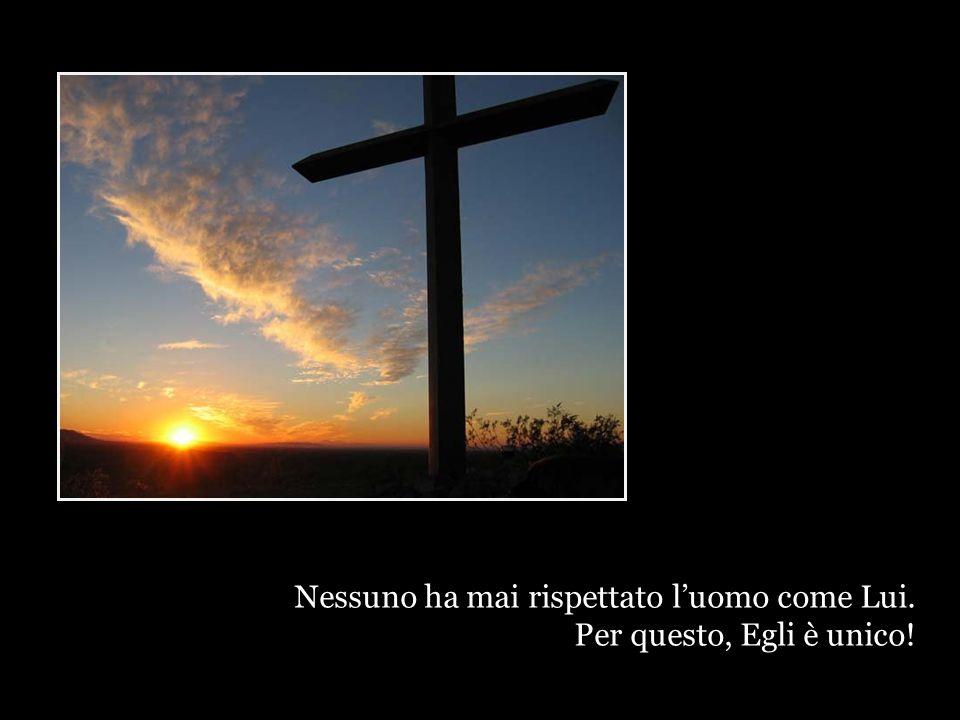 Per Lui, ogni uomo è amato da Dio.