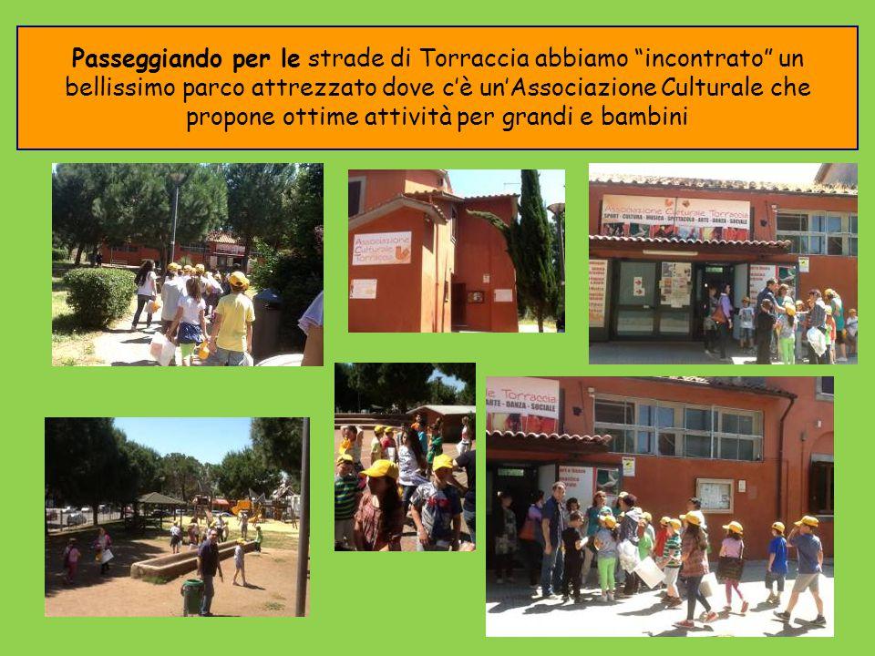 """Passeggiando per le strade di Torraccia abbiamo """"incontrato"""" un bellissimo parco attrezzato dove c'è un'Associazione Culturale che propone ottime atti"""