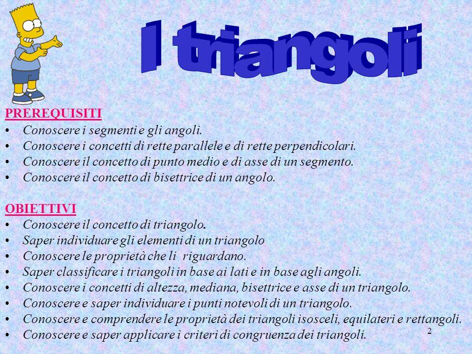 3 Classificazione Criteri di congruenza dei triangoli Triangolo isoscele Triangolo equilatero Punti notevoli Triangolo rettangolo