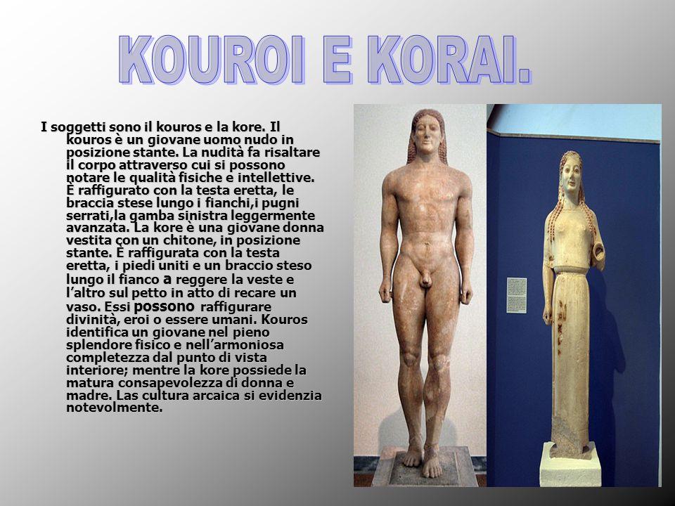 I soggetti sono il kouros e la kore. Il kouros è un giovane uomo nudo in posizione stante. La nudità fa risaltare il corpo attraverso cui si possono n