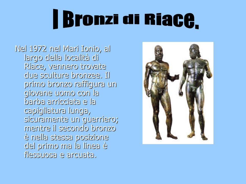 Nel 1972 nel Mari Ionio, al largo della località di Riace, vennero trovate due sculture bronzee. Il primo bronzo raffigura un giovane uomo con la barb