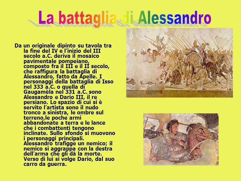 Da un originale dipinto su tavola tra la fine del IV e l'inizio del III secolo a.C. deriva il mosaico pavimentale pompeiano, composto fra il III e il