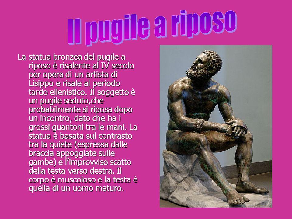 La statua bronzea del pugile a riposo è risalente al IV secolo per opera di un artista di Lisippo e risale al periodo tardo ellenistico. Il soggetto è