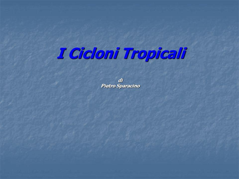 Cosa sono i cicloni tropicali.