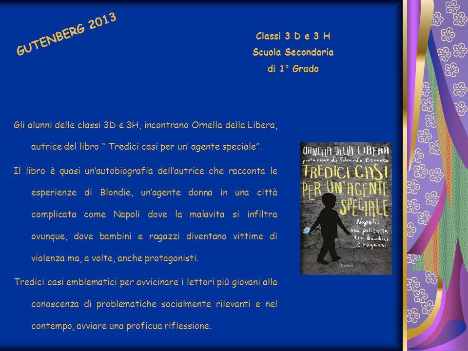 """Gli alunni delle classi 3D e 3H, incontrano Ornella della Libera, autrice del libro """" Tredici casi per un' agente speciale"""". Il libro è quasi un'autob"""