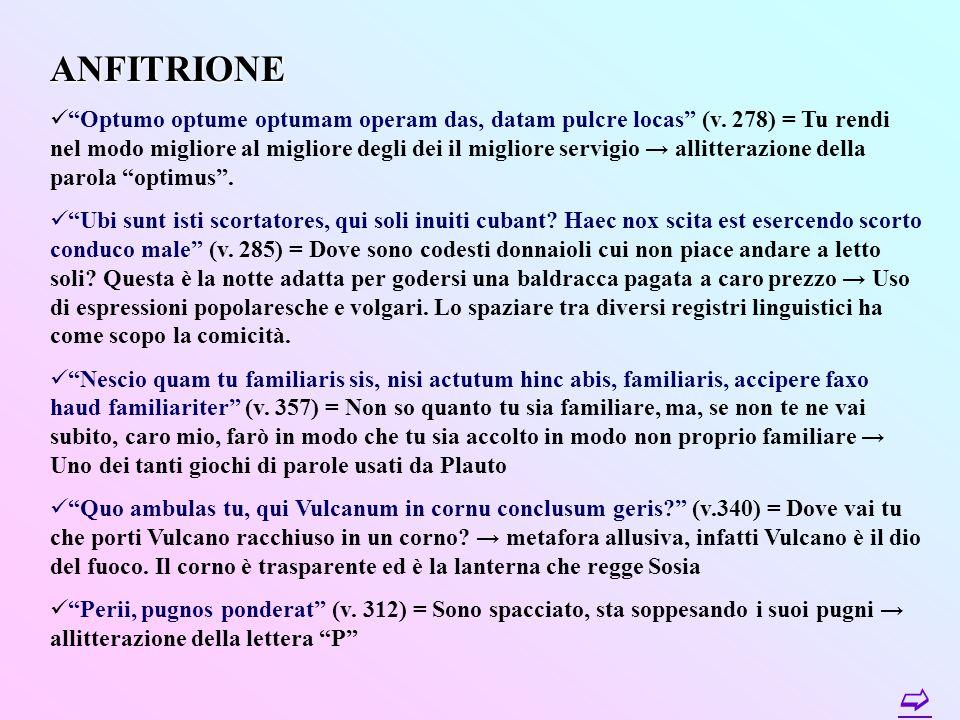 """AULULARIA AULULARIA """"Scelesta sola secum murmurat"""" (v.52) = Mugugna per conto suo la scellerata ↓ Espressione allitterante, gioco fonico delle vocali"""