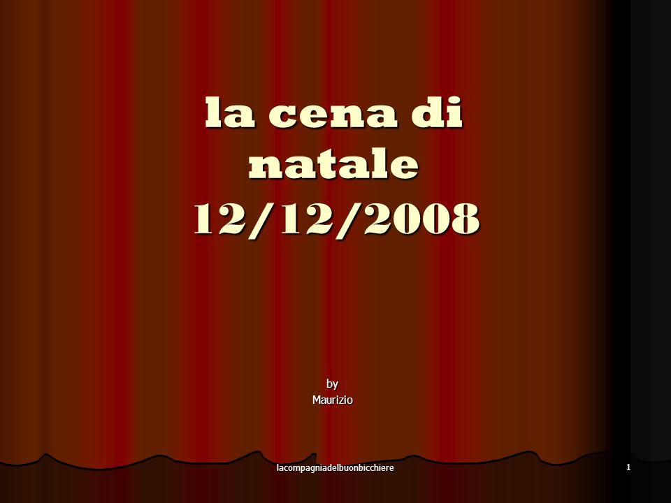 lacompagniadelbuonbicchiere 1 la cena di natale 12/12/2008 byMaurizio