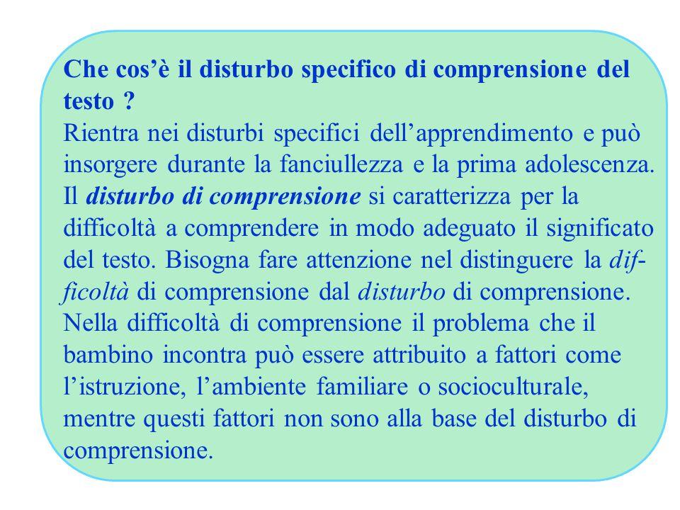 Che cos'è il disturbo specifico di comprensione del testo ? Rientra nei disturbi specifici dell'apprendimento e può insorgere durante la fanciullezza