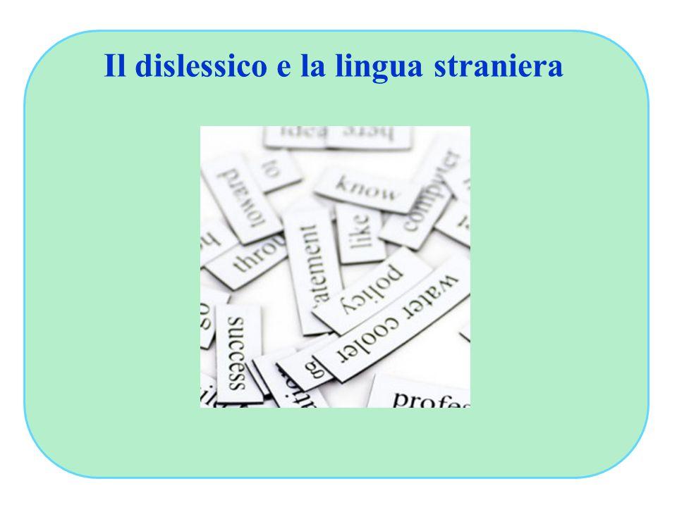 Il dislessico e la lingua straniera